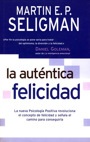 La auténtica felcidad de Martin Seligman