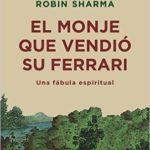 El monje que vendió su Ferrari, de Robin Sharma